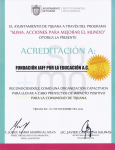 2014.  Ayuntamiento de Tijuana and Instituto Municipal de la Juventud, MX. Award to Jaff Foundation for Education for its Humanitarian Work.